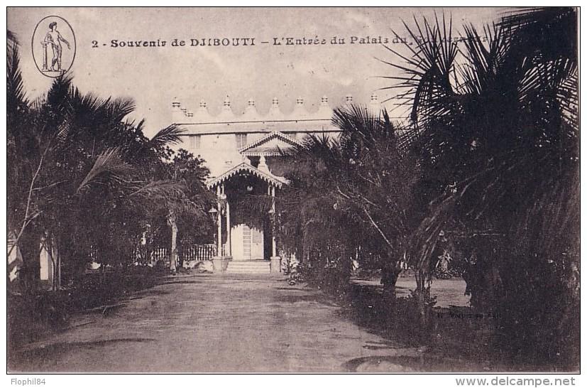 COTE DES SOMALIS - DJIBOUTI LE 14-6-18 - CARTE POSTALE ENTREE DU PALAIS DU GOUVERNEUR. - Lettres & Documents