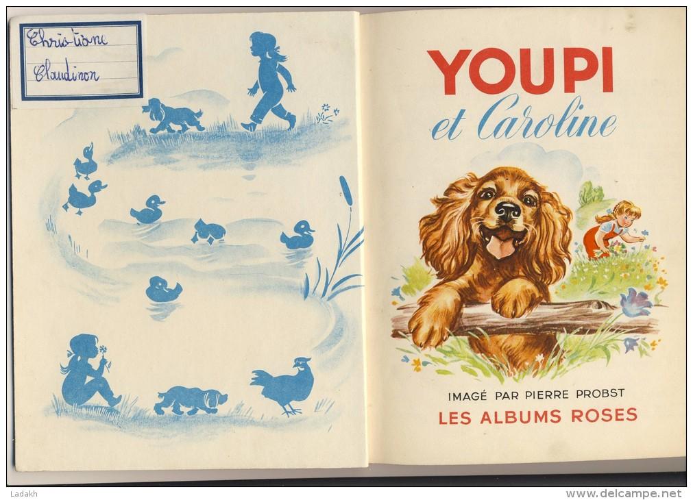 LIVRE ALBUMS ROSES  # PIERRE PROBST  YOUPI ET CAROLINE  1953 # IMPRIMERIE G LANG - Bibliothèque Rose