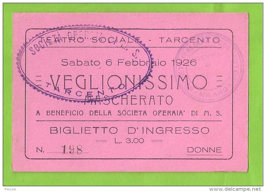 TARCENTO BIGLIETTO D'INGRESSO DONNE TEATRO SOCIALE VEGLIONISSIMO MASCHERATO 1926 - Biglietti D'ingresso