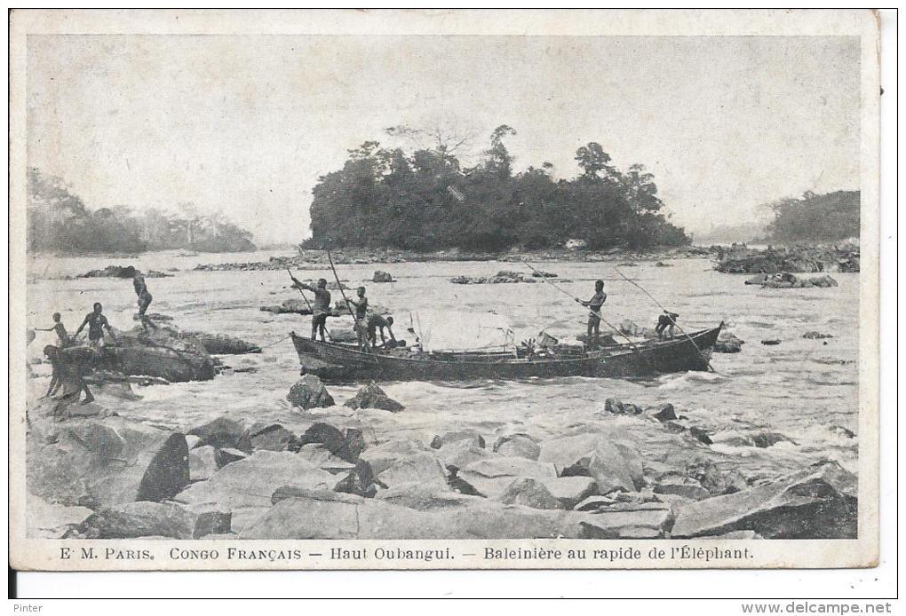 CONGO FRANCAIS - HAUT OUBANGUI - Baleinière Au Rapide De L'Eléphant - Congo Français - Autres