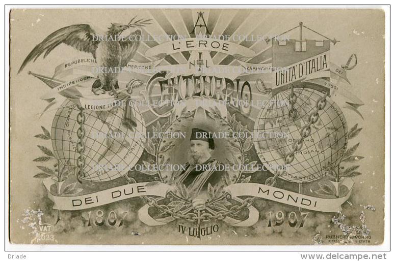 FOTO CARTOLINA EROE NEL CENTENARIO DEI DUE MONDI GIUSEPPE GARIBALDI ANNO 1907  RUBNER LIVORNO - Historia
