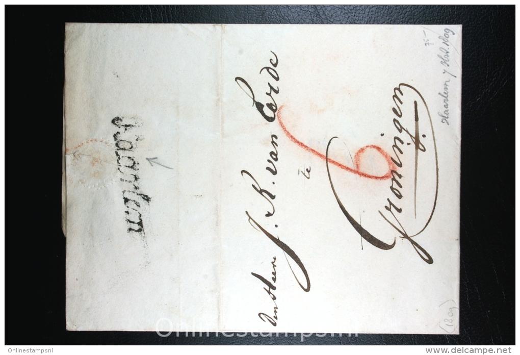 Nederland: Cover Naamstempel Haarlem Cursief  1809 Naar Groningen - ...-1852 Voorlopers