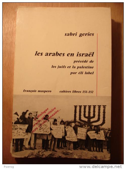 LES ARABES EN ISRAEL Par SABRI GERIES Precede De LES JUIFS ET LA PALESTINE Par ELI LOBEL - 1969 - CAHIERS MASPERO - Culture