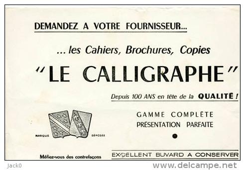 Buvard  LE  CALLIGRAPHE  Blanc  Depuis  100  Ans  En  Tête  De  La  Qualité - Papel Secante