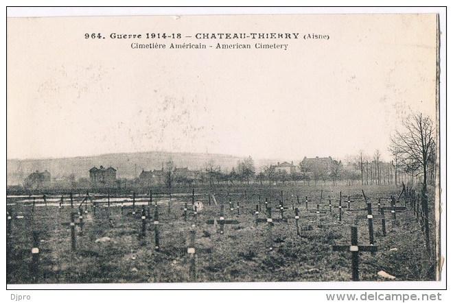 La Guerre 1914-18   964 Chateau Thierry  Cimetiere Americain - Guerra 1914-18