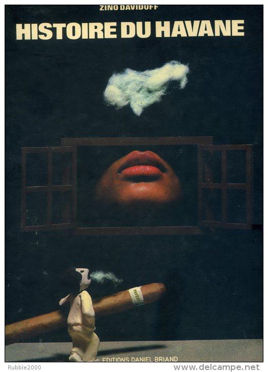 HISTOIRE DU HAVANE PAR ZINO DAVIDOFF 1981 AVEC BERNARD DARY EDITIONS DANIEL BRIAND LES BAGUES DE CIGARE - Books