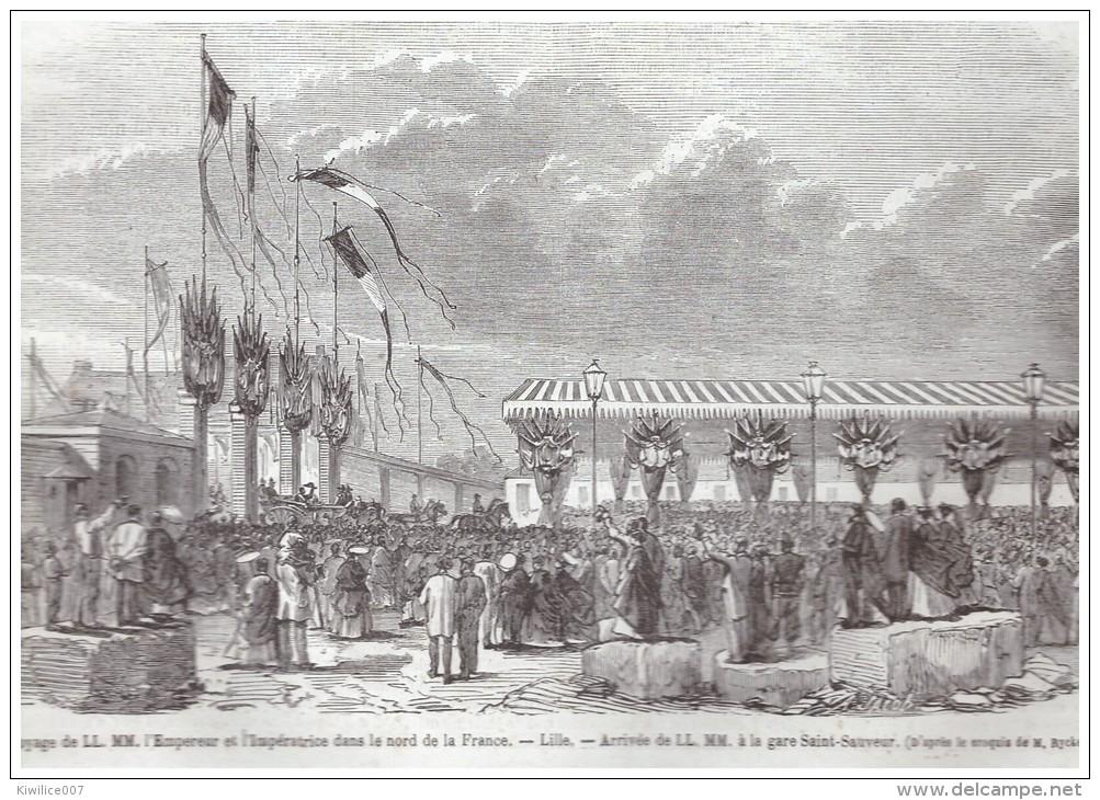 Gravure  1867 Lille    Gare Saint Sauveur SAINT SAUVEUR     ARRIVEE DE L EMPEREUR - Non Classés