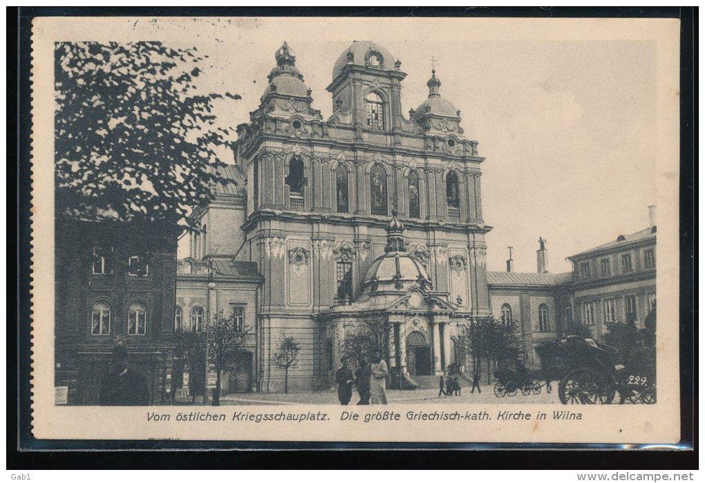 Vom Ostlichen Kriegsschauplatz . --  Die Grobte Griechisch - Kath . --- Kirche In Wilna - Litauen