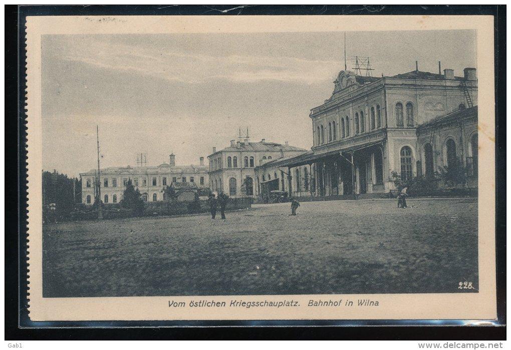 Vom Ostlichen Kriegsschauplatz . --  Bahnhof In Wilna - Litauen