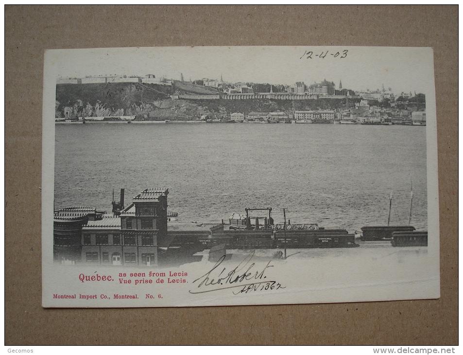 QUEBEC -- Vue Prise De Levis - 1903 - Quebec
