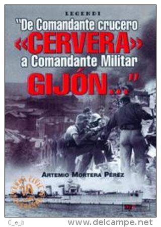 Libro: De Comandante Crucero Cervera A Comandante Militar Gijón. 2005. España. - Libros