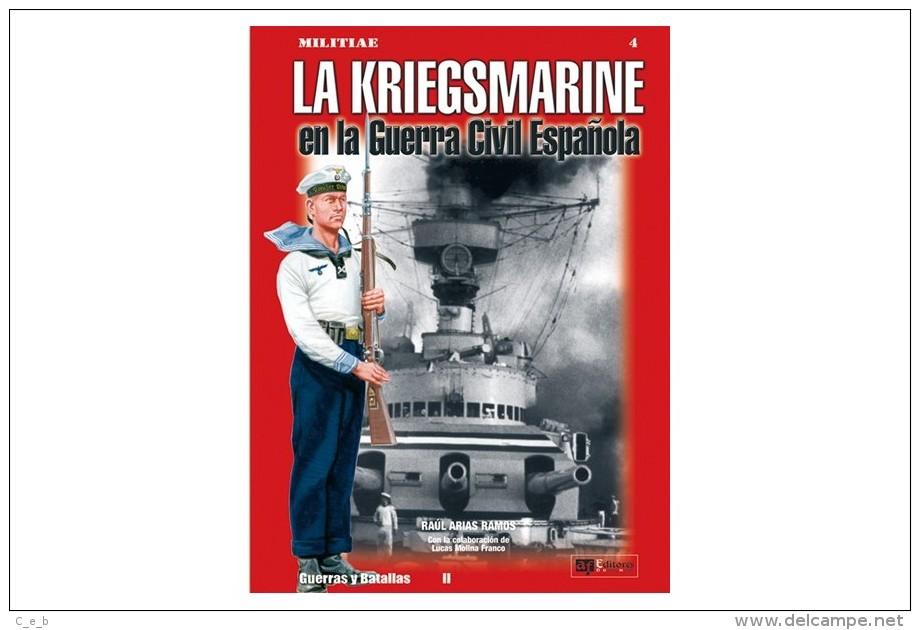 Libro Y CD: La Kriegsmarine En La Guerra Civil Española. 2005. España. - Libros