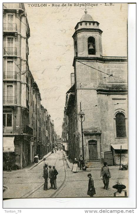 TOULON  -  RUE DE LA RÉPUBLIQUE - Toulon