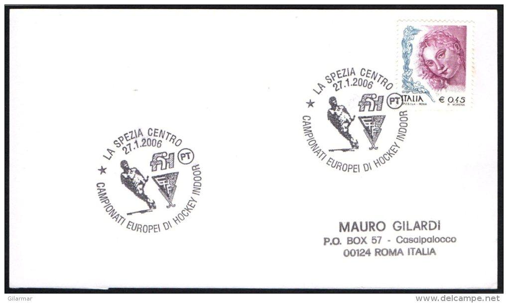 FIELD HOCKEY - ITALIA LA SPEZIA 2006 - CAMPIONATI EUROPEI DI HOCKEY INDOOR - CARD - Jockey (sobre Hierba)