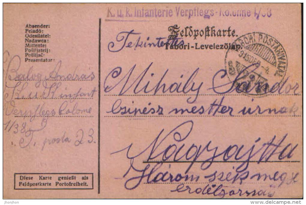 Romania/Hungary-Field Post Postcar 1915 K.u.k Infanterie Verpflegs-Kolonne 1/38 ,circulated To Nagyajta ,Ardeal- 2/scans - World War 1 Letters
