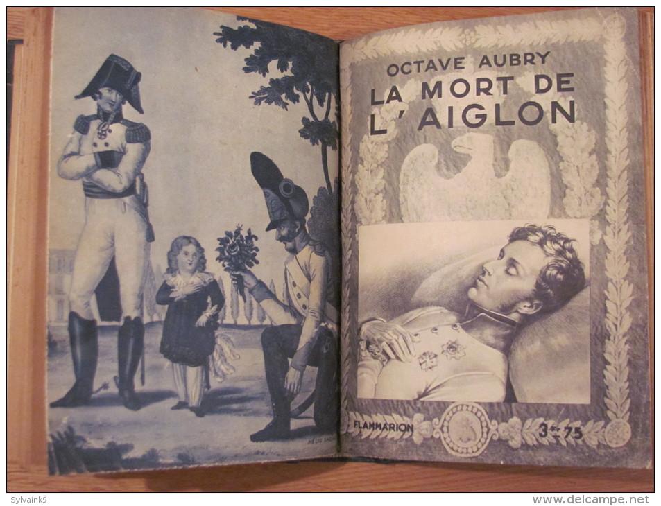 OCTAVE AUBRY L AIGLON PRISONNIER   LA MORT DE L AIGLON  1936 FLAMMARION  RELIE - Livres, BD, Revues