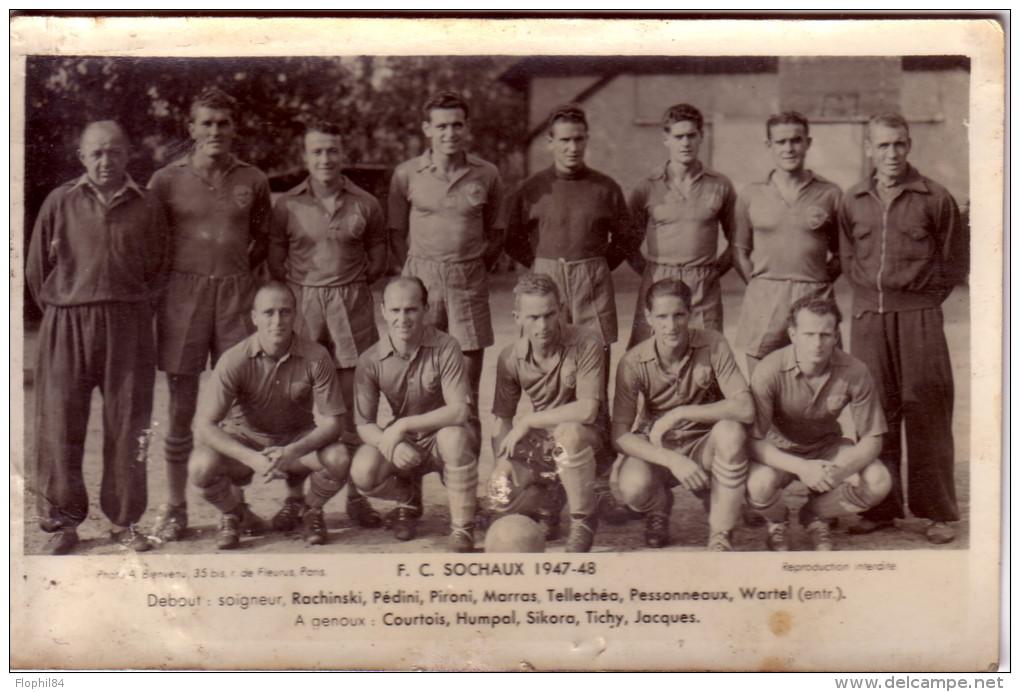 SOCHAUX 1947-48 -  FOOT - FC SOCHAUX - L´EQUIPE AU COMPLET -CARTE PHOTO. - Fútbol