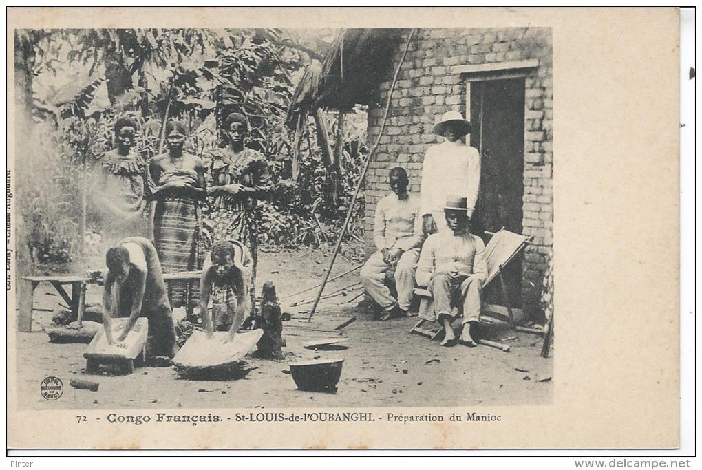 CONGO FRANCAIS - SAINT LOUIS DE L´OUBANGHI - Préparation Du Manioc - Congo Français - Autres