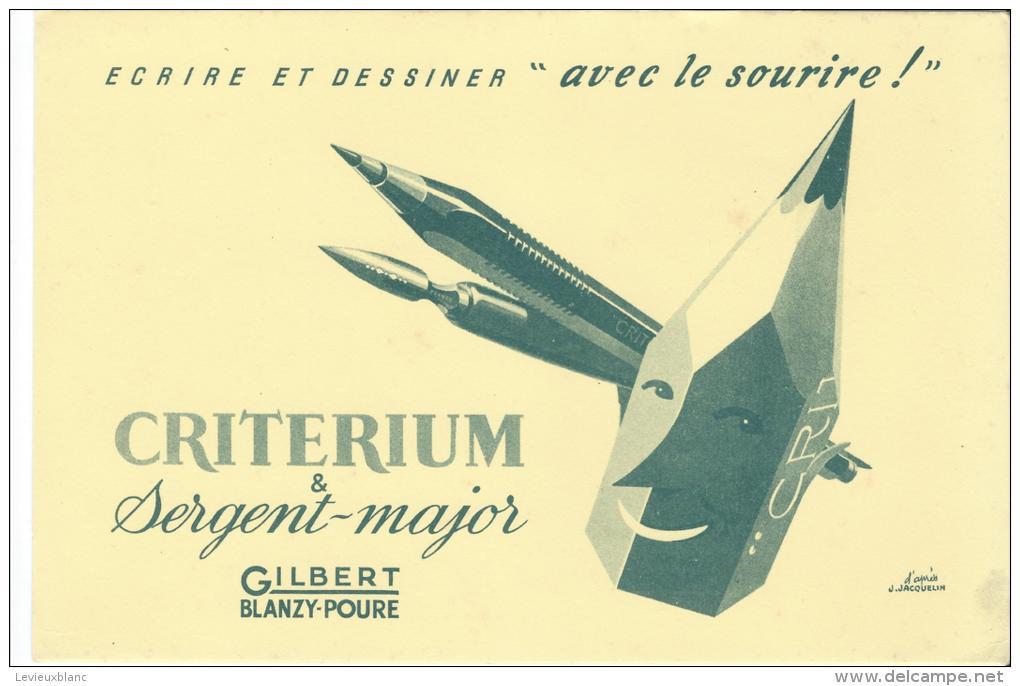 CRITERIUM/ Sergent-Major/ Gilbert- Blanzy-Poure/ Jacquelin / / Vers 1945-1955        BUV74 - Stationeries (flat Articles)