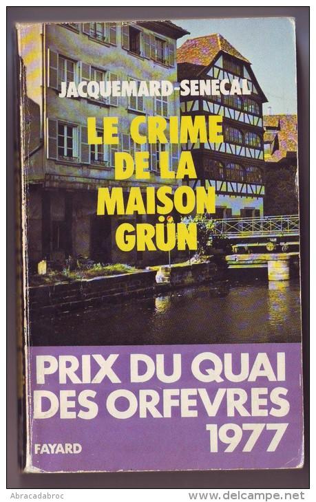 Jacquemard Senecal / Le Crime De La Maison Grun -   Prix Du Quai Des Orfevres - - Livres, BD, Revues