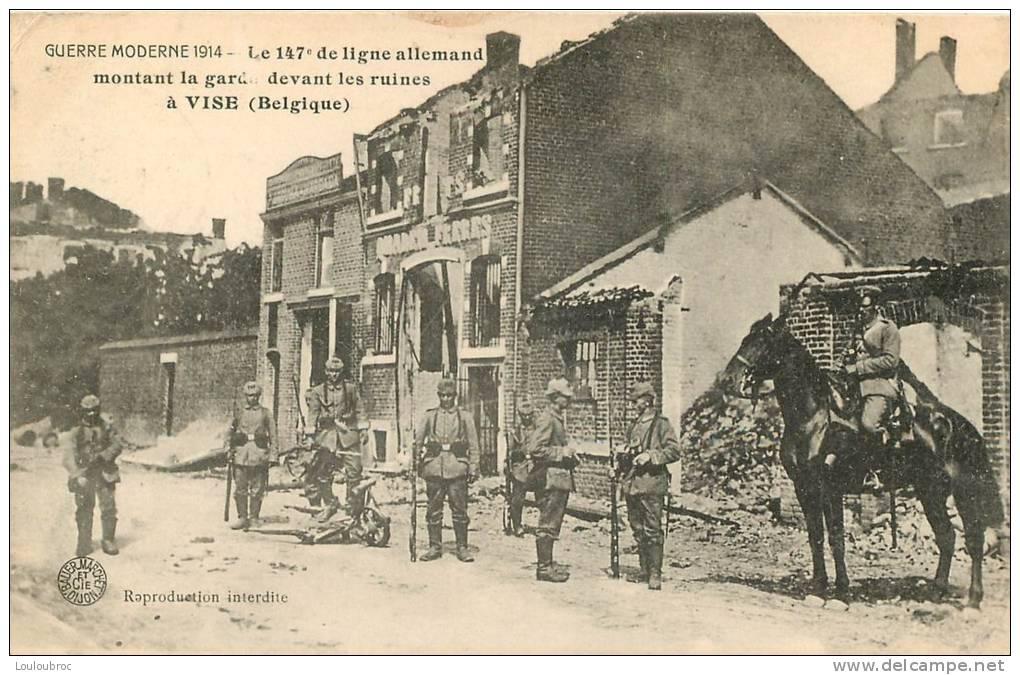 VISE LE 147e REGIMENT DE LIGNE ALLEMAND MONTANT LA GARDE DEVANT LES RUINES - Visé