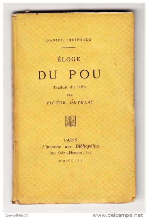 HEINSIUS (D). Eloge Du Pou. Paris, Jouaust, 1870, Un Petit Volume In-32 (12 X 7 Cm), 45 Pages, Broché. - Frontispice Gra - 1801-1900