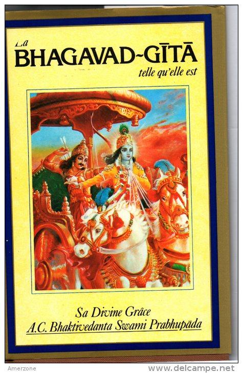 """LIVRE """"   LA  BHAGAVAD-GITA """" Livre De 410 Pages Sur La Quintessence De La Sagesse Indienne  EDITION DE 1981 - Religion"""