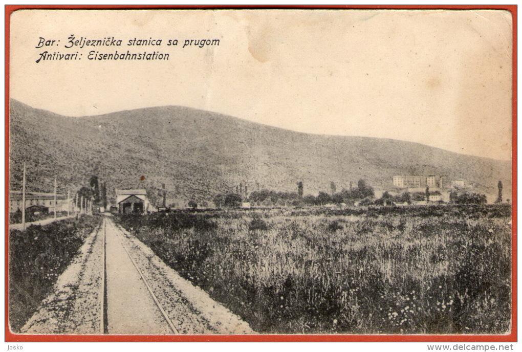 BAR - Zeljeznicka Stanica Sa Prugom ( Antivari : Eisenbahnstation ) * Railway Station * Montenegro * Not Travelled - Montenegro