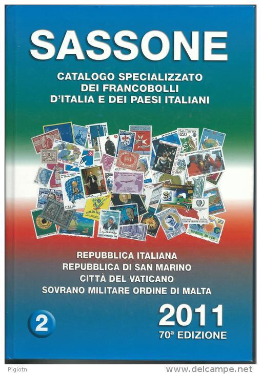 SAS007 - SASSONE - CATALOGO SPECIALIZZATO DEI FRANCOBOLLI D´ITALIA E DEI PAESI ITALIANI 2011 - VOL. 2 - Italia