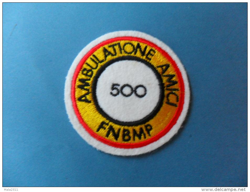 ECUSSON  FEUTRE  BRODE   /  MARCHE / AMBULATIONE AMICI  500   F.N.B.M.P - Patches
