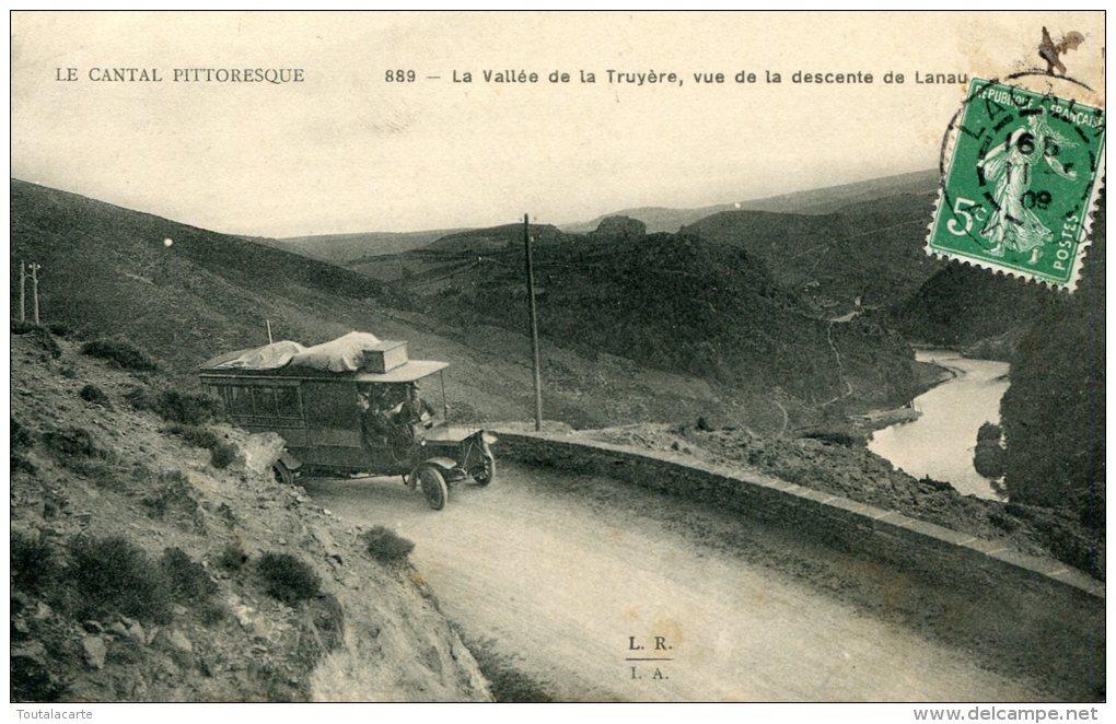 CPA 15 LA VALLEE DE LA TRUYERE VUE DE LA DESCENTE DE LANAU  1909 - Other Municipalities