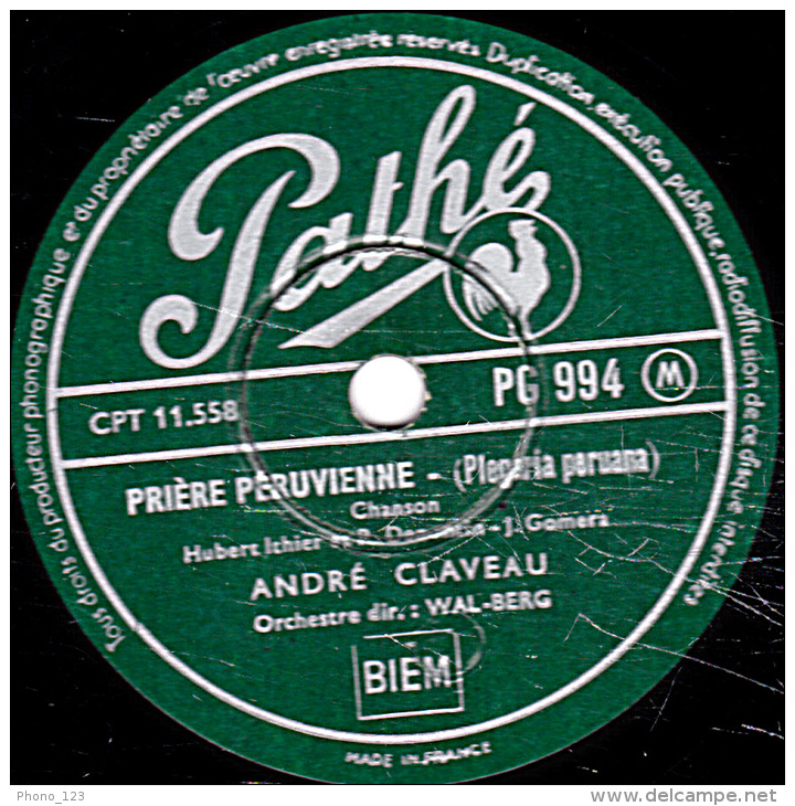 78 Tours - Pathé PG 994 - état B - ANDRE CLAVEAU -  RIEN NE POURRA CHANGER - PRIERE PERUVIENNE - 78 Rpm - Schellackplatten