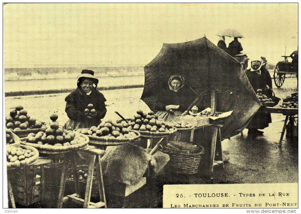 25 - Toulouse - Type De La Rue - Les Marchandes De Fruits Du Pont-neuf - Copie Tirée à 5000 Exemplaires - Métiers