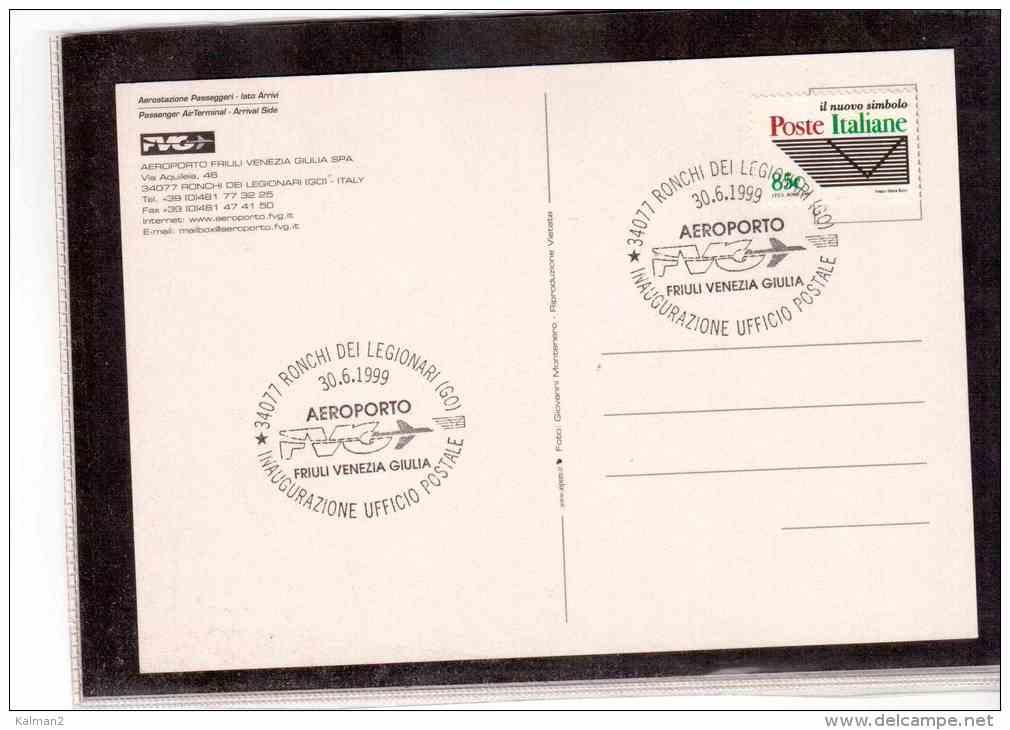 TEM2843     -  RONCHI DEI LEGIONARI  30.6.1999     /     INAUGURAZIONE UFFICIO POSTALE AREOPORTO FRIULI VENEZIA GIULIA - Post