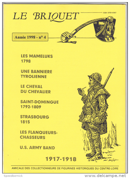 Le BRIQUET Revue Des Collectionneurs Figurines Historiques Centre-loire - Militaria Soldat Costume Arme -Année 1998 N° 4 - Revues & Journaux