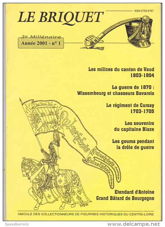 Le BRIQUET Revue Des Collectionneurs Figurines Historiques Centre-loire - Militaria Soldat Costume -Année2001 N°1 - Revues & Journaux