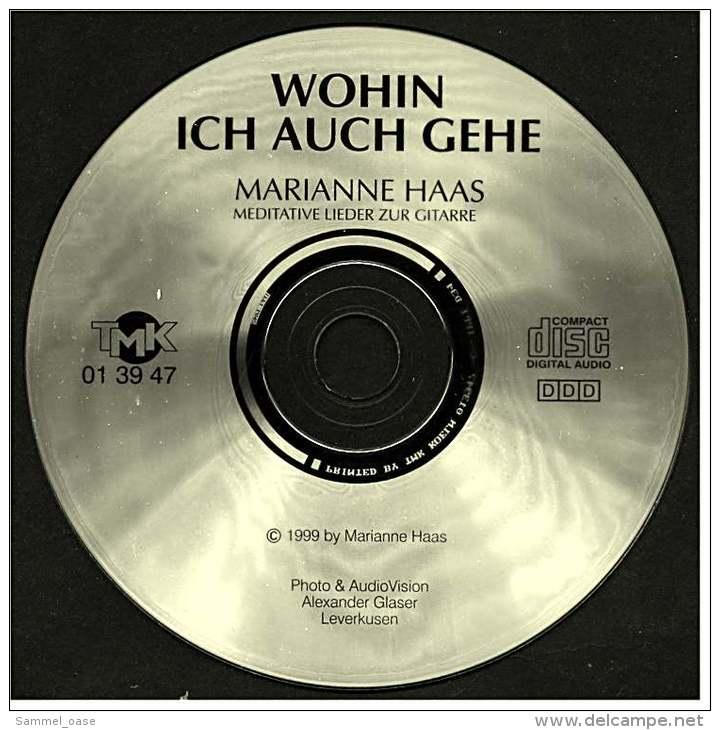 Musik CD -  Wohin Ich Auch Gehe  -  Marianne Haas  -  Nr. TMK 01 39 47 Von 1999 - Sonstige - Deutsche Musik
