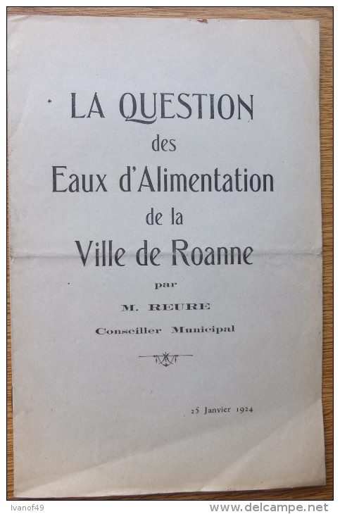 Fascicule 1924 - LA QUESTION Des EAUX D´ALIMENTATION De La VILLE DE ROANNE - M. REURE Conseiller Municipal - Books, Magazines, Comics