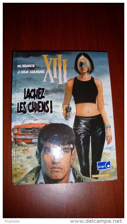 XIII 15 Lachez Les Chiens William Vance Jean Van Hamme Dargaud Première Édition 2002 - XIII
