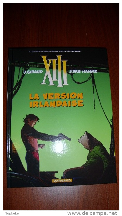 XIII 18 La Version Irlandaise Jean Giraud Jean Van Hamme Dargaud Première Édition 2007 - XIII