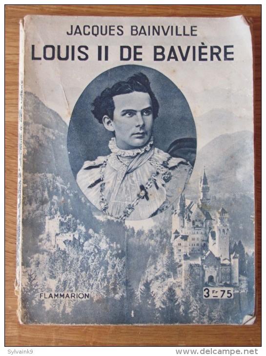 1933 JACQUES BAINVILLE LOUIS II 2 DE BAVIERE FLAMMARION - Histoire