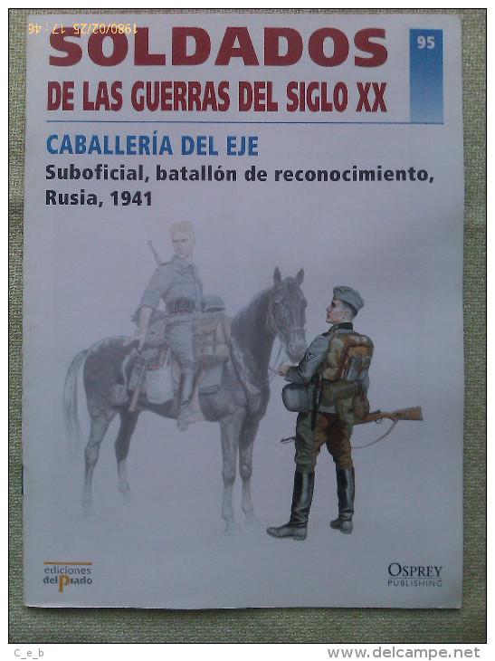 Fascículo: Caballería Del Eje, 1944. Suboficial, Batallón De Reconocimiento, Rusia 1941. 2001. España - Libros