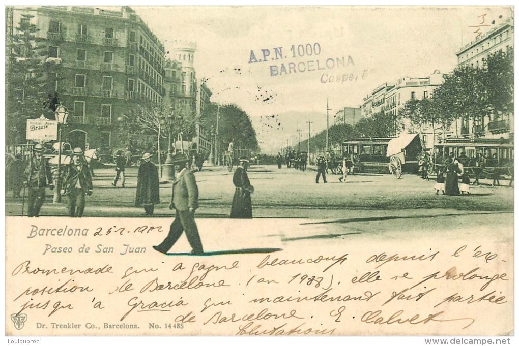 RARE BARCELONA PASEO DE SAN JUAN AVEC CACHET COLLECTIONNEUR  A.P.N. 1000 ELISA CALVET CASPE 52 VOYAGEE EN 1902 - Barcelona