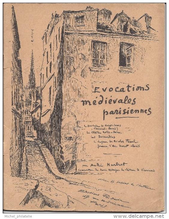 Evocations Médiévales Parisiennes, édition Poidevin 1950, 52 Pages Et Signé Par L'auteur André Hurtret - Livres Dédicacés