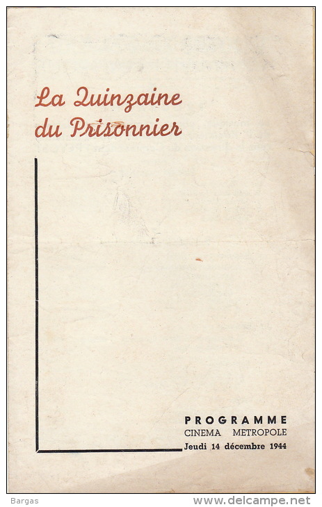 Programme 14 Décembre 1944 Quinzaine Du Prisonnier De Guerre Cinema Metropole Musique Des Guide Prevost - Libri, Riviste & Cataloghi
