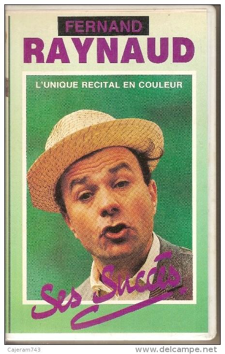 K7,VHS.Fernand RAYNAUD. Ses Succés.  L' UNIQUE RECITAL EN COULEUR. - Concert Et Musique