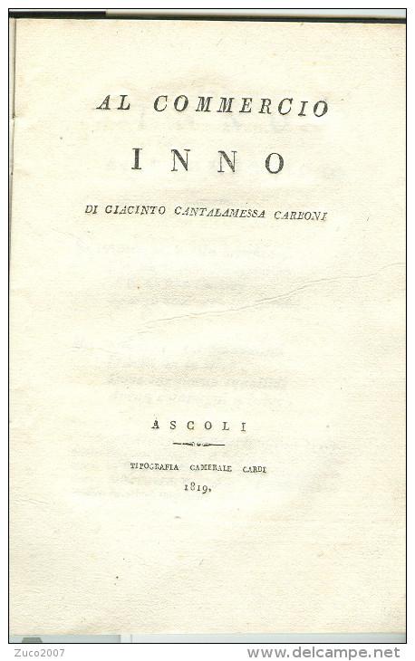 INNO AL COMMERCIO, DI GIACINTO CANTALAMESSA CARBONI, ASCOLI  1819, Pagg.32, - Teatro