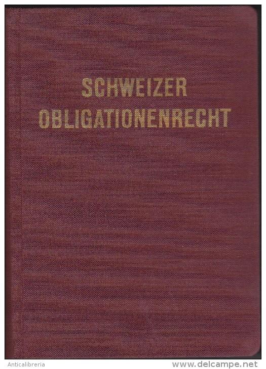 SCHWEIZER OBLIGATIONENRECHT - DR. W. STAUFFACHER - ORELL FUSSLI VERLAG - ZURICH - 1946 - Libri, Riviste, Fumetti