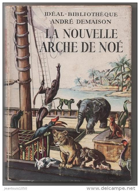 LA NOUVELLE ARCHE DE NOE JACQUES NAM ANDRE DEMAISON IDEAL BIBLIOTHEQUE - Animaux