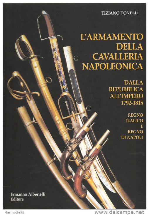ARMAMENTO CAVALLERIA NAPOLEONICA ARME CAVALERIE NAPOLEON GRANDE ARMEE SABRE PISTOLET 1792 1815 ITALIE NAPLES - Armes Blanches